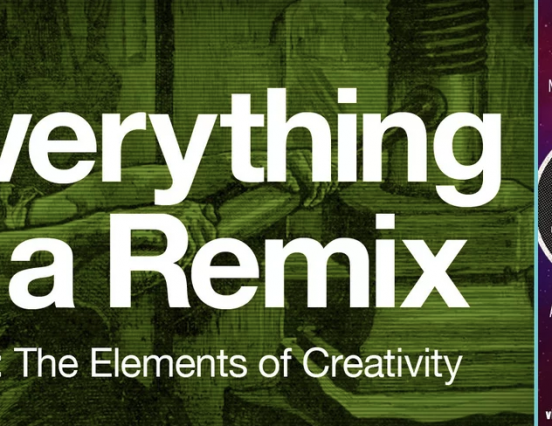 Everything is a Remix [3]